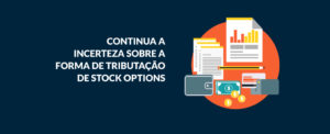 Continua a incerteza sobre a forma de tributação de Stock Options
