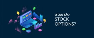 O que são Stock Options?